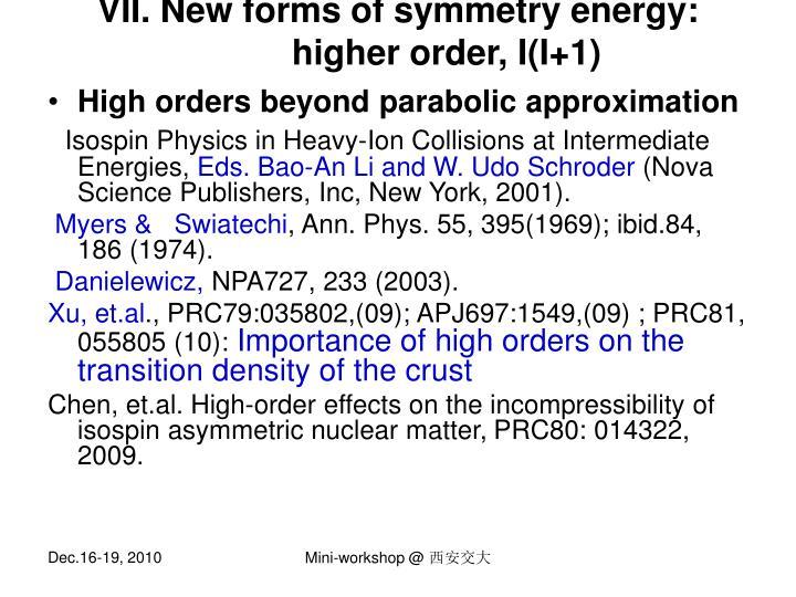 VII. New forms of symmetry energy: higher order, I(I+1)