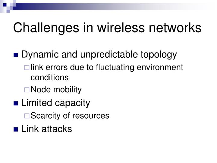 Challenges in wireless networks
