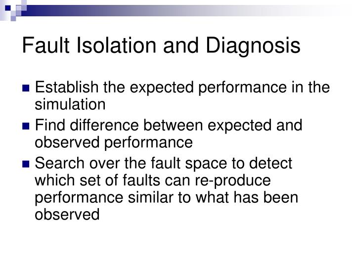 Fault Isolation and Diagnosis