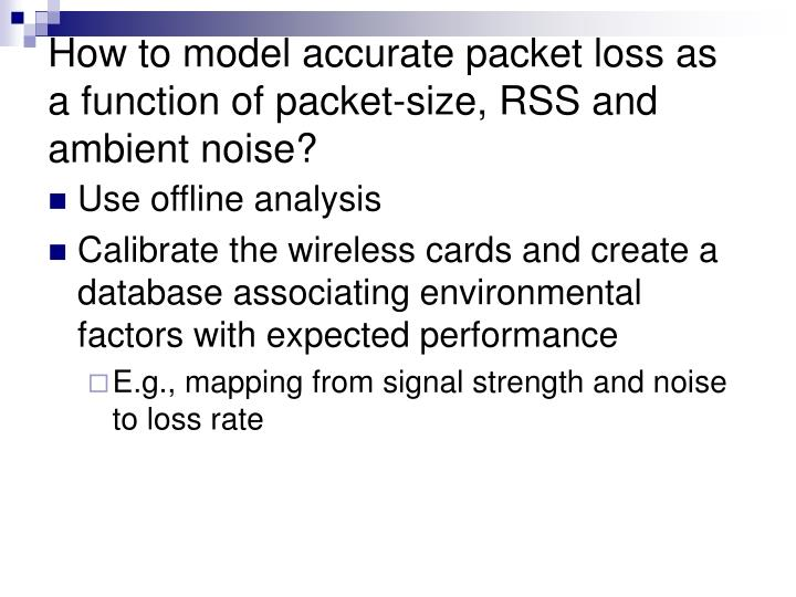 How to model accurate packet loss as a function of packet-size, RSS and ambient noise?