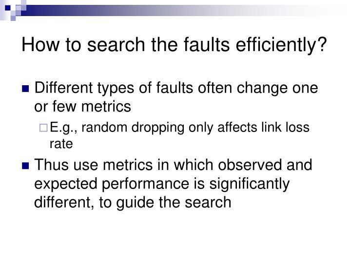 How to search the faults efficiently?