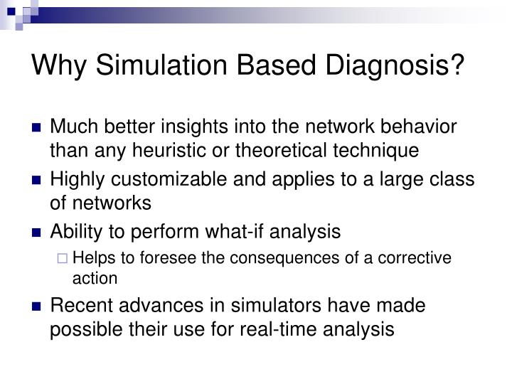 Why Simulation Based Diagnosis?