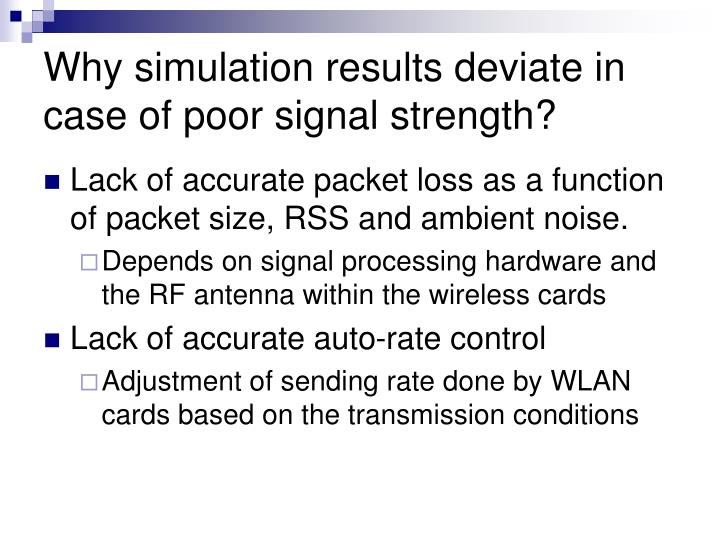 Why simulation results deviate in case of poor signal strength?