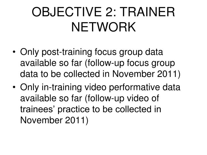OBJECTIVE 2: TRAINER NETWORK