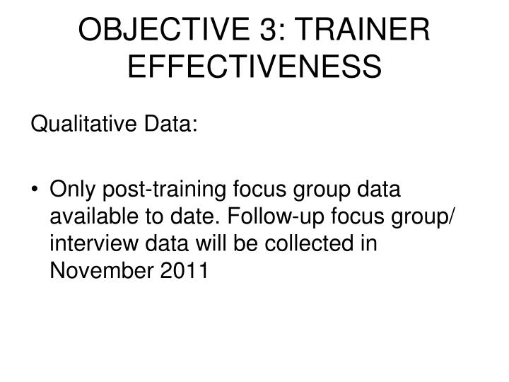 OBJECTIVE 3: TRAINER EFFECTIVENESS