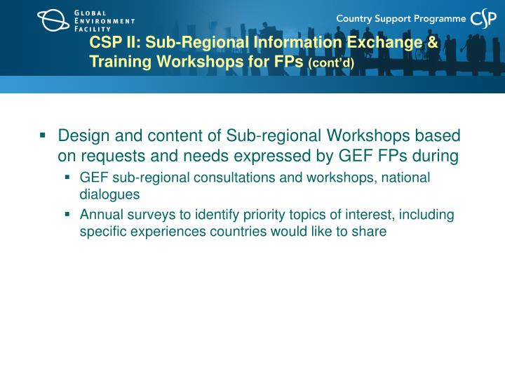 CSP II: Sub-Regional Information Exchange & Training Workshops for FPs