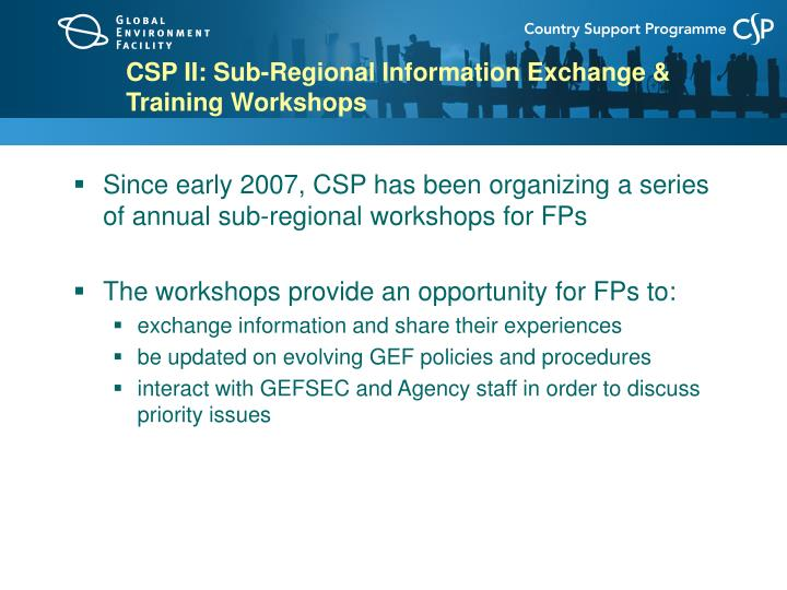 CSP II: Sub-Regional Information Exchange & Training Workshops