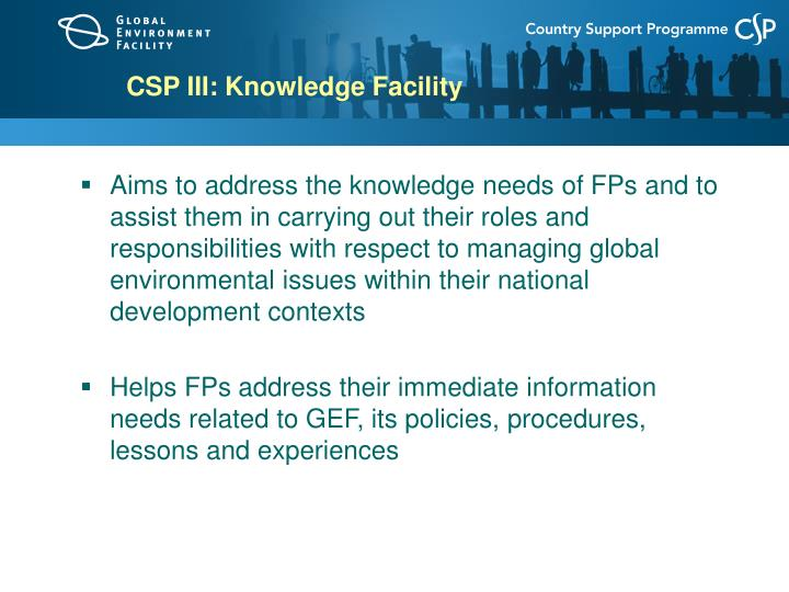 CSP III: Knowledge Facility