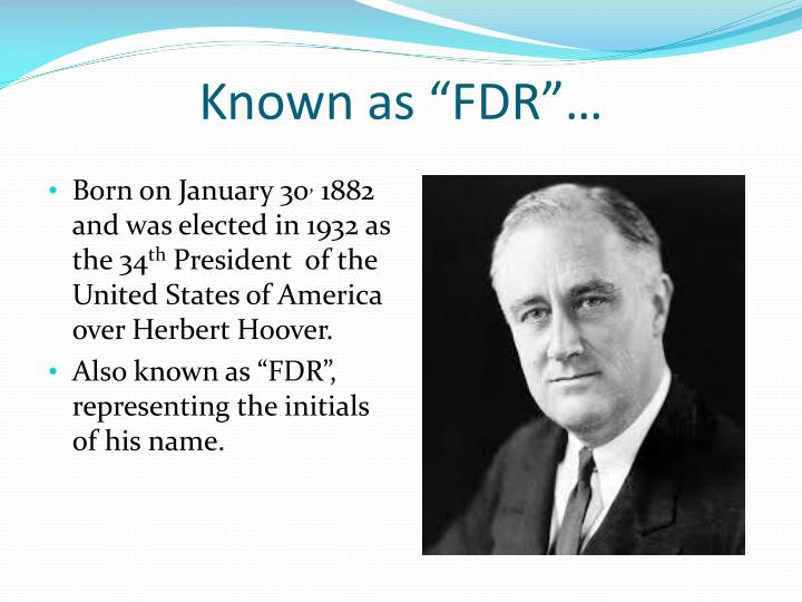 "Known as ""FDR""…"
