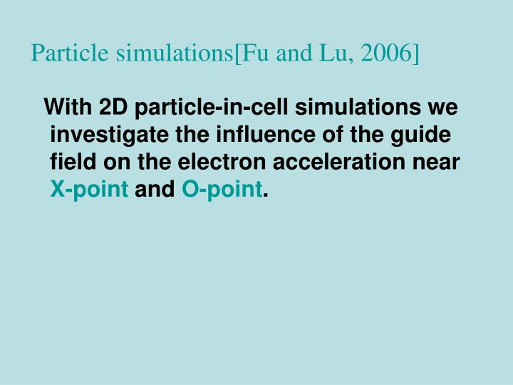 Particle simulations[Fu and Lu, 2006]