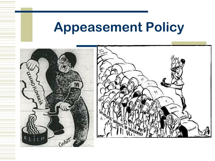 appeasement policy Appeasement definition is - the act or action of appeasing someone or something  especially : a policy of appeasing an enemy or potential aggressor by making.