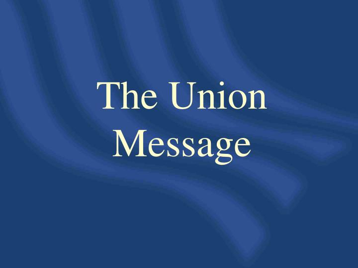 The Union Message