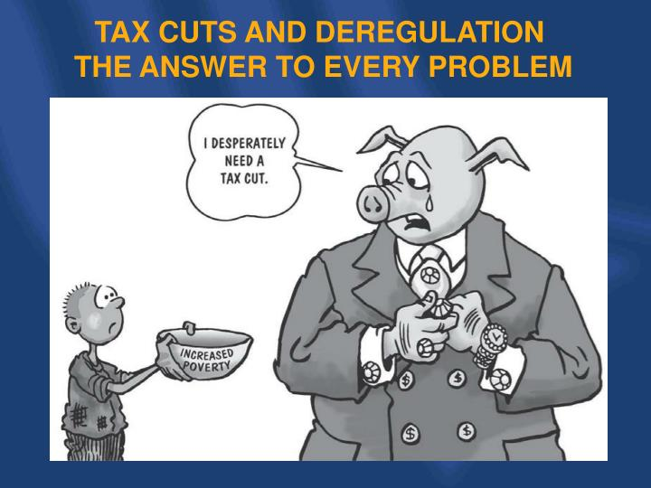 TAX CUTS AND DEREGULATION
