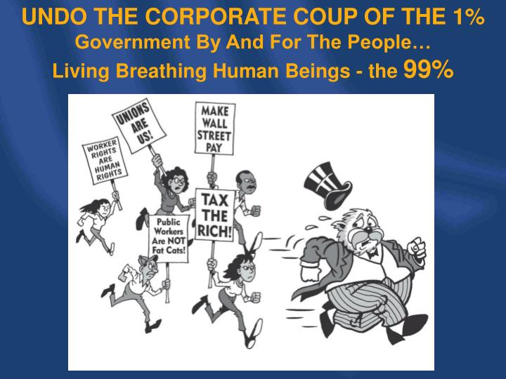 UNDO THE CORPORATE COUP OF THE 1%