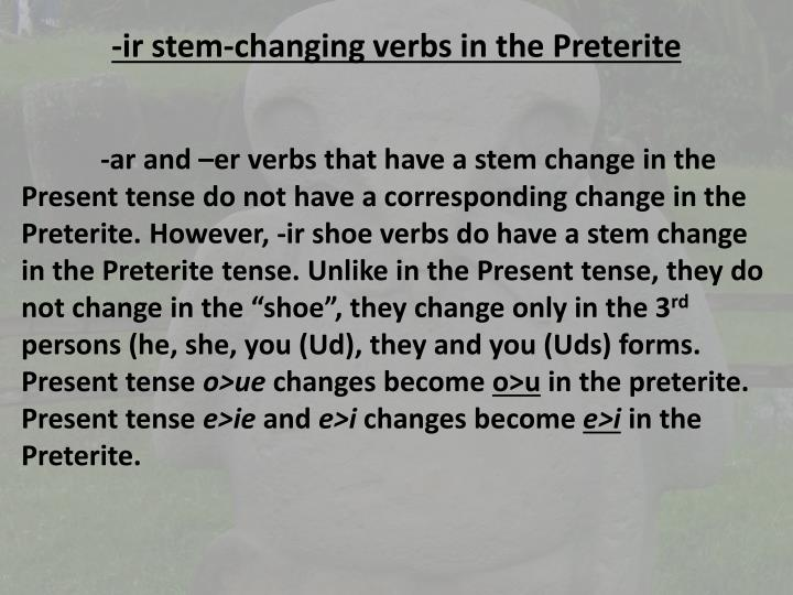 Ir stem changing verbs in the preterite
