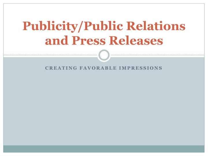 Publicity/Public Relations and Press Releases