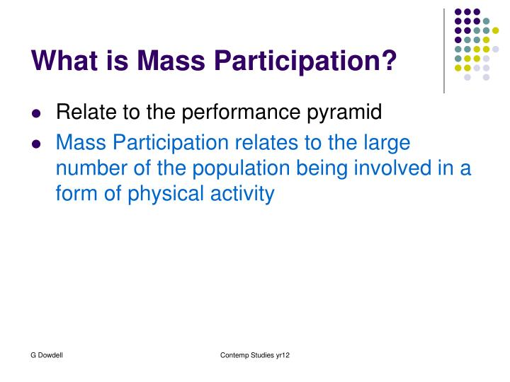 What is Mass Participation?