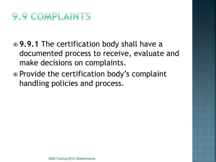 9.9 Complaints