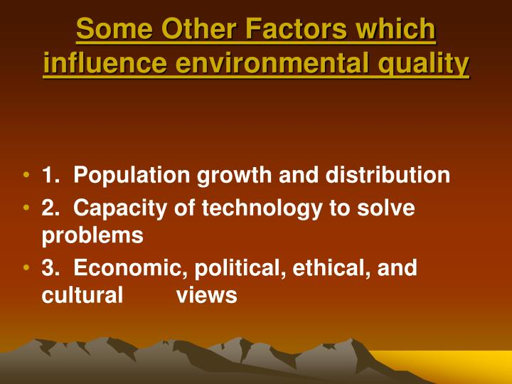 Some Other Factors which influence environmental quality