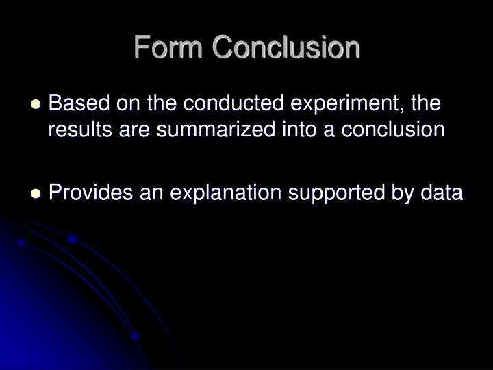 Form Conclusion