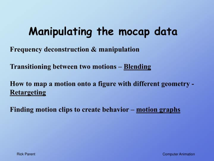Manipulating the mocap data