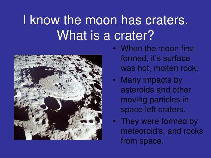 I know the moon has craters.  What is a crater?