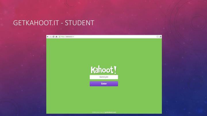 Getkahoot.it - Student
