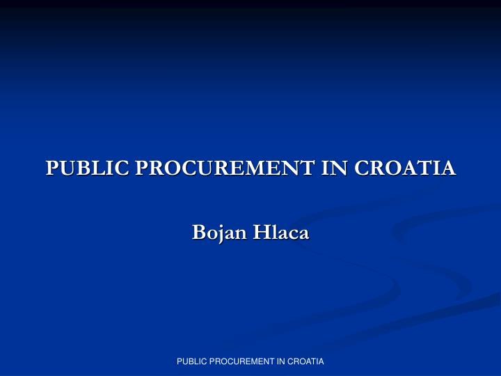PUBLIC PROCUREMENT IN CROATIA
