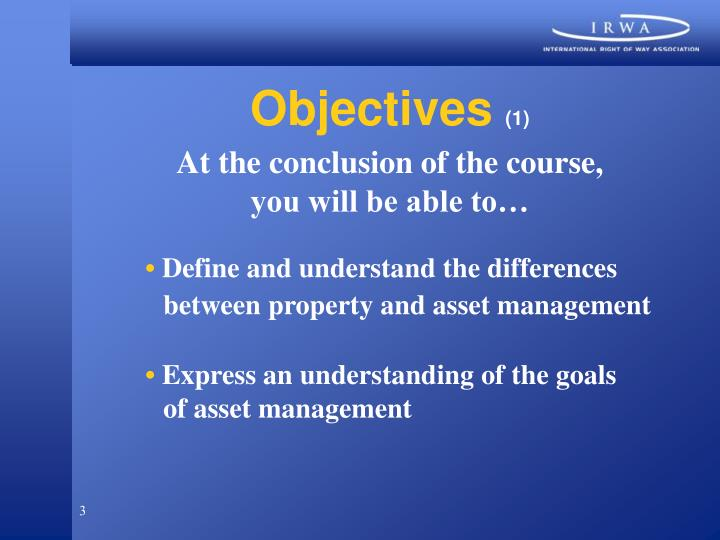 Objectives 1 at the conclusion of the course you will be able to