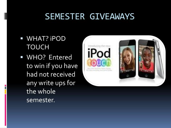 SEMESTER GIVEAWAYS
