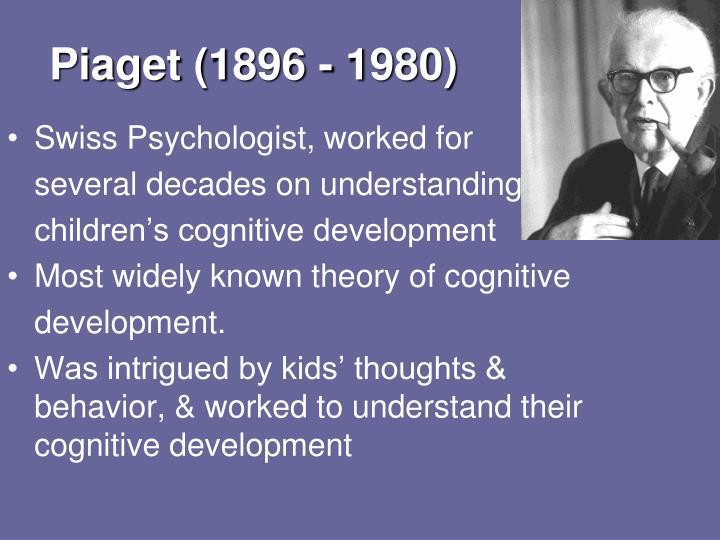 Piaget (1896 - 1980)