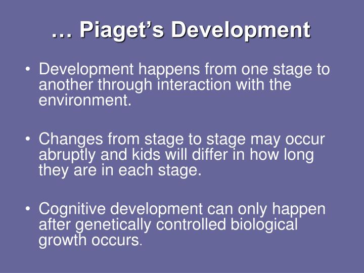 … Piaget's Development