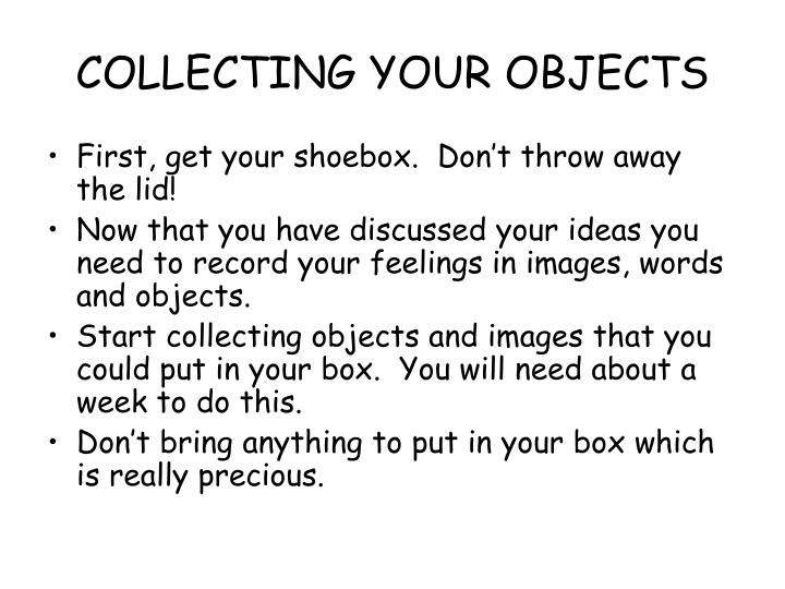 COLLECTING YOUR OBJECTS