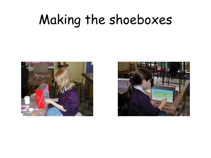 Making the shoeboxes