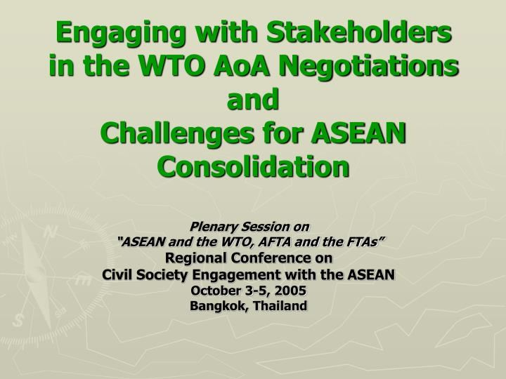 Engaging with stakeholders in the wto aoa negotiations and challenges for asean consolidation