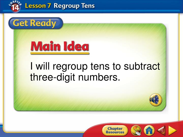 I will regroup tens to subtract three-digit numbers.