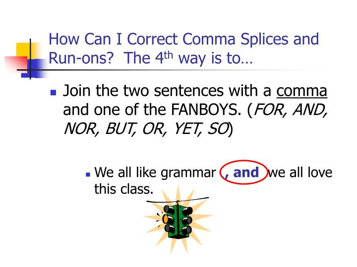How Can I Correct Comma Splices and Run-ons?  The 4