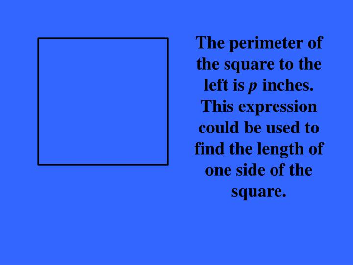 The perimeter of the square to the left is