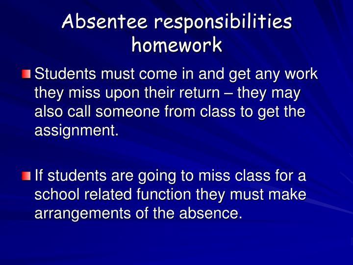 Absentee responsibilities
