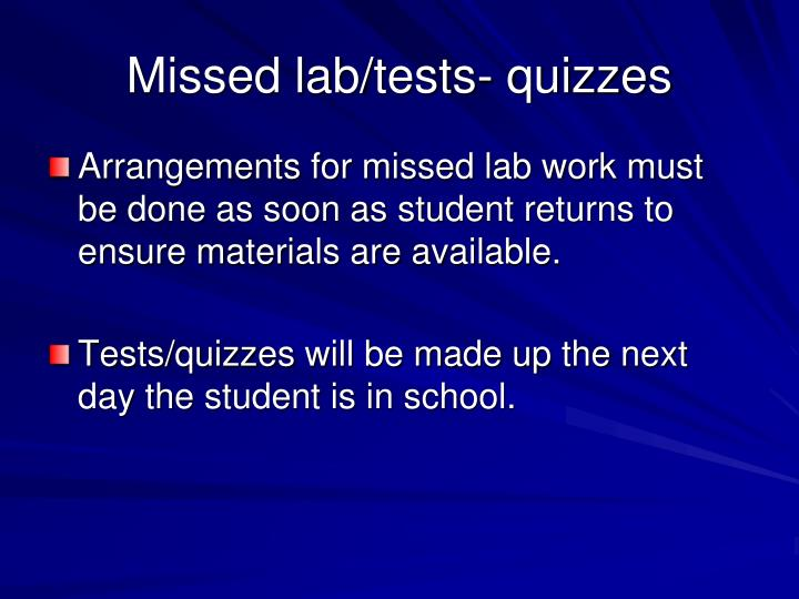 Missed lab/tests- quizzes
