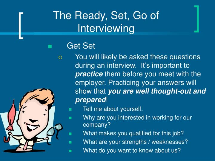 The Ready, Set, Go of Interviewing