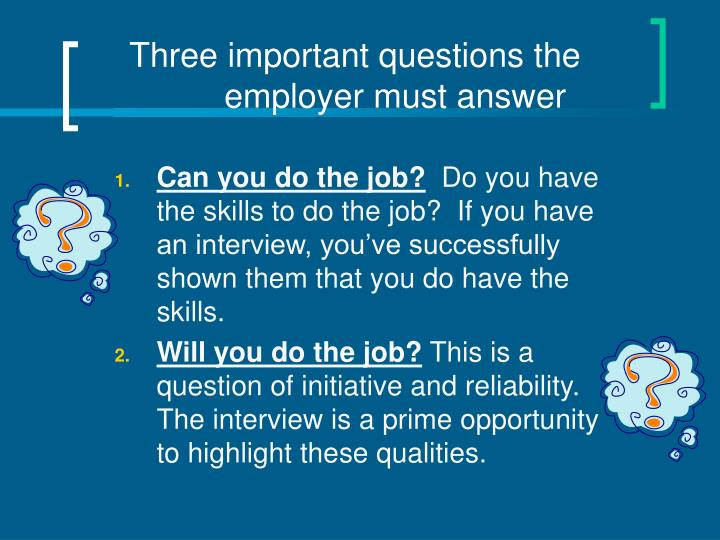Three important questions the employer must answer
