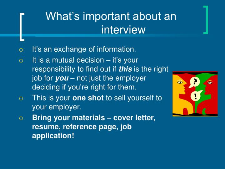 What's important about an interview