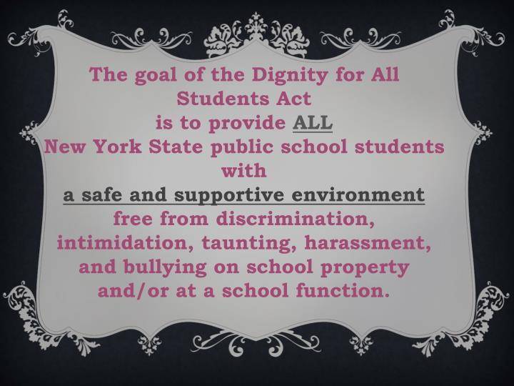 The goal of the Dignity for All Students Act