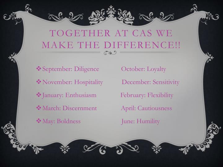 Together at CAS We Make the Difference!!