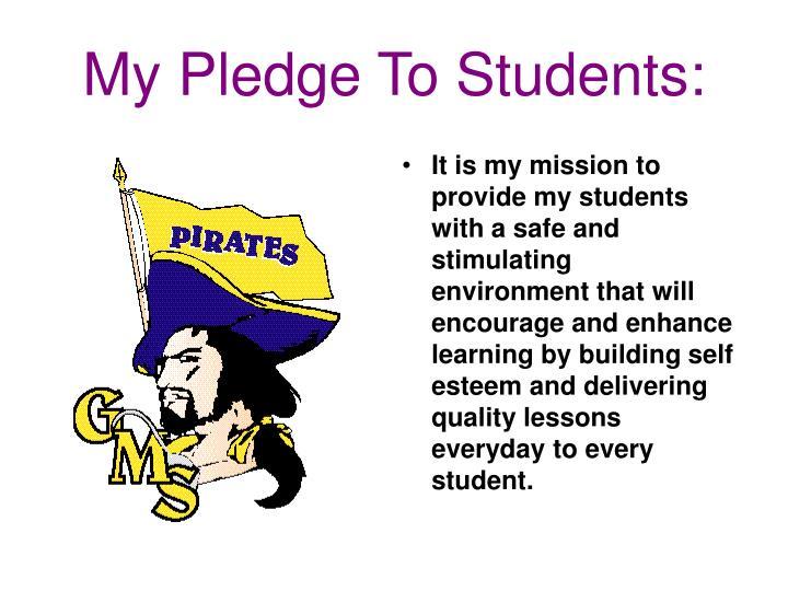 My Pledge To Students: