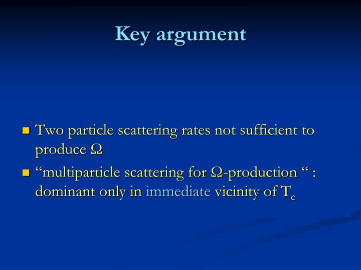 Key argument