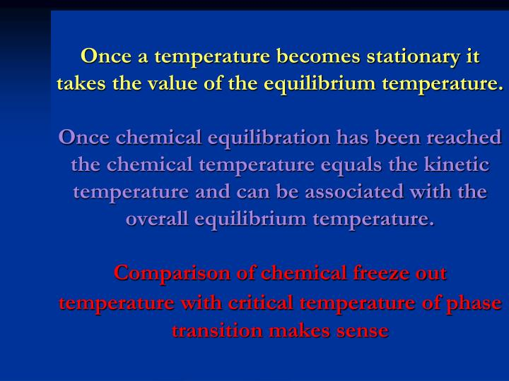 Once a temperature becomes stationary it takes the value of the equilibrium temperature.