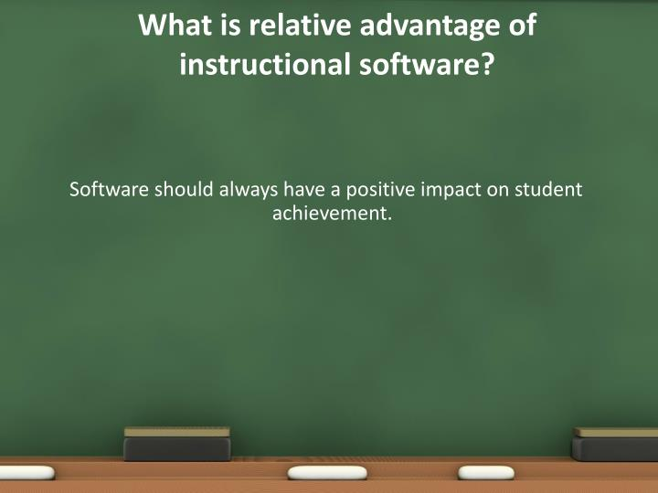 What is relative advantage of instructional software?