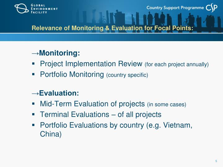 Relevance of Monitoring & Evaluation for Focal Points: